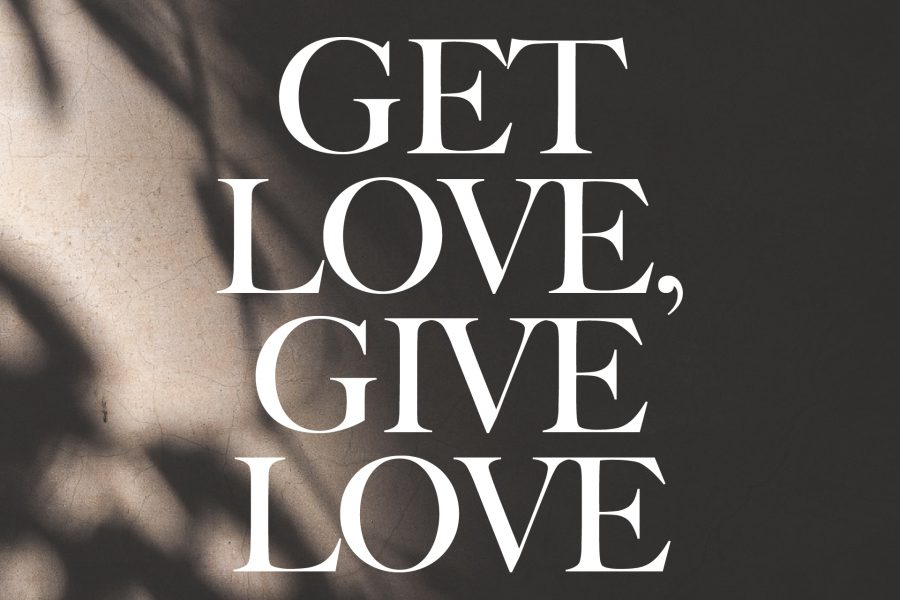 GIVE LOVE GET LOVE